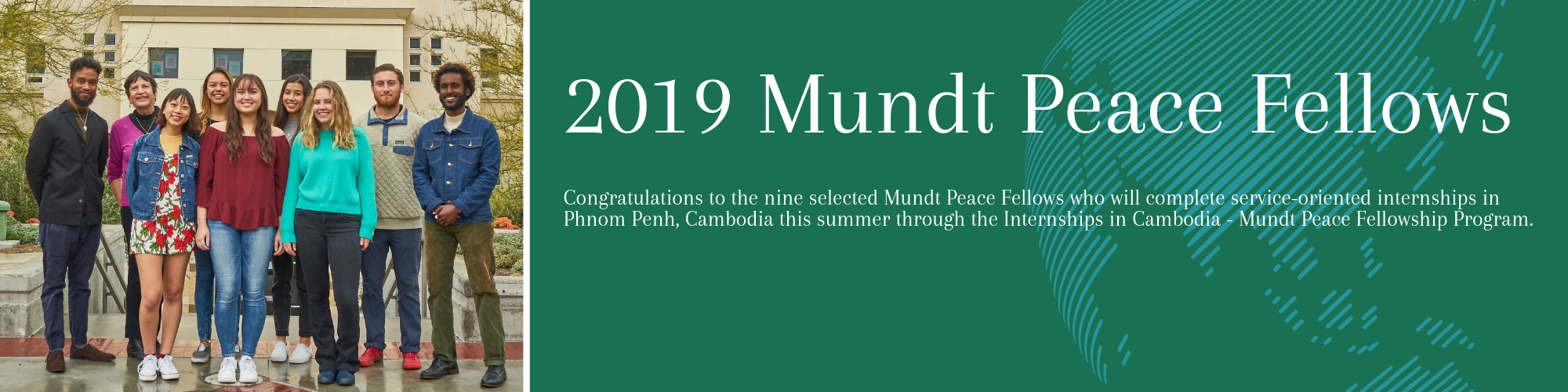 2019 Mundt Peace Fellows.  Congratulations to the nine winners.